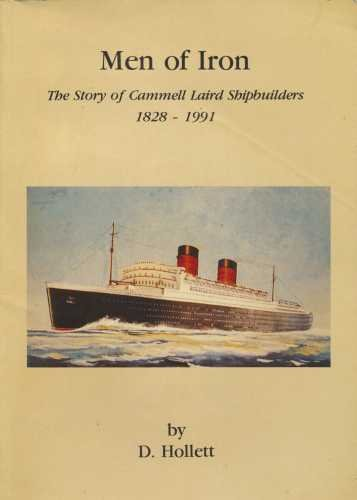 Men of Iron: Story of Cammell Laird Shipbuilders, 1828-1991