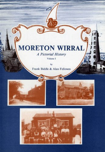 Moreton Wirral: a pictorial history. Vol.1: Biddle, Frank, and Fellowes, Alan, and Wirral Central ...