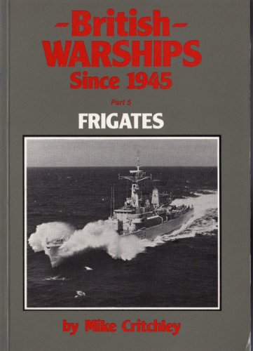 9780907771135: British Warships Since Nineteen Forty-Five (Pt. 5)