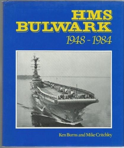 "H. M. S. "" Bulwark "" , 1948-84: Burns, K. V. ; Critchley, Mike"