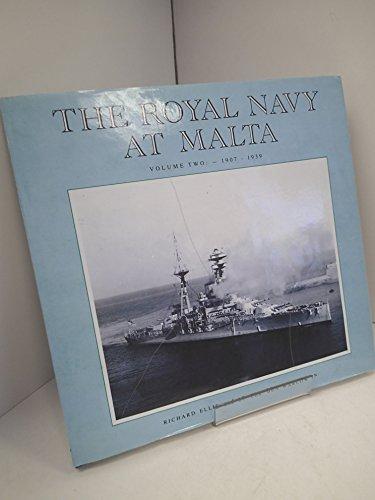 The Royal Navy at Malta: 1907-39 v.2: Ellis, Richard, Warlow,