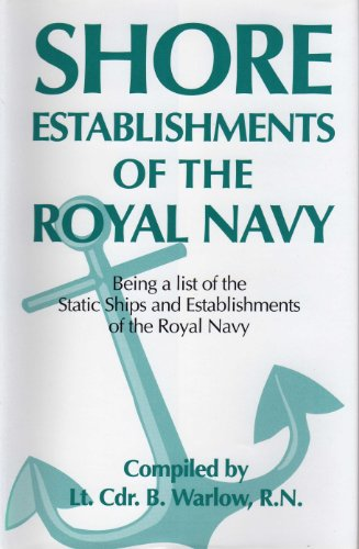 9780907771524: Shore Establishments of the Royal Navy