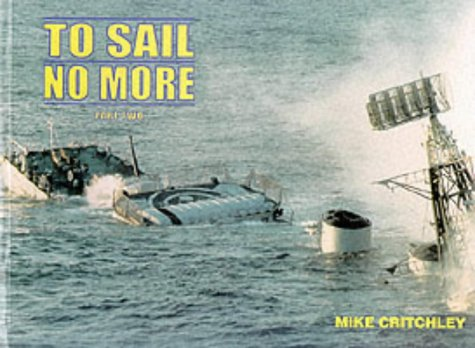To Sail No More: Pt. 2: Critchley, Mike