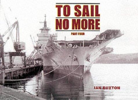 9780907771777: To Sail No More: Pt. 4