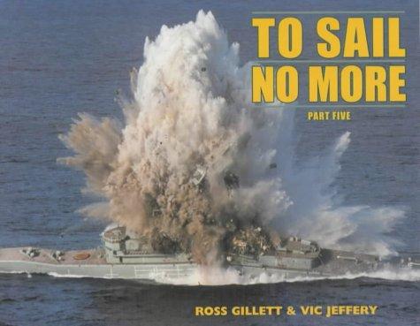 9780907771784: To Sail No More: Pt. 5
