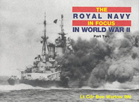 9780907771906: The Royal Navy in World War II in Focus: Pt. 2