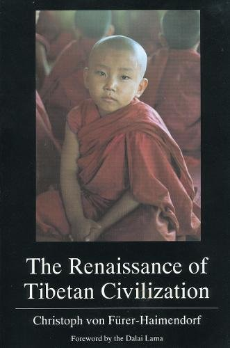 The Renaissance of Tibetan Civilization: Furer-Haimendorf, Christoph Von