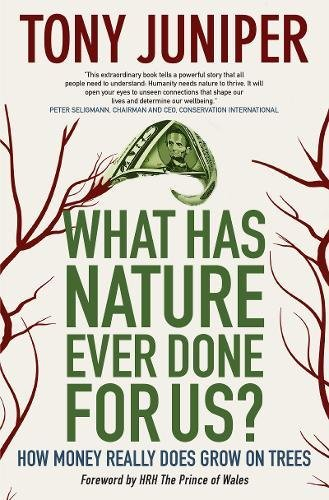 9780907791485: What Has Nature Ever Done for Us?: How Money Really Does Grow on Trees