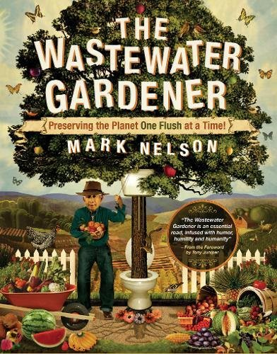 9780907791515: The Wastewater Gardener: Preserving the Planet One Flush at a Time