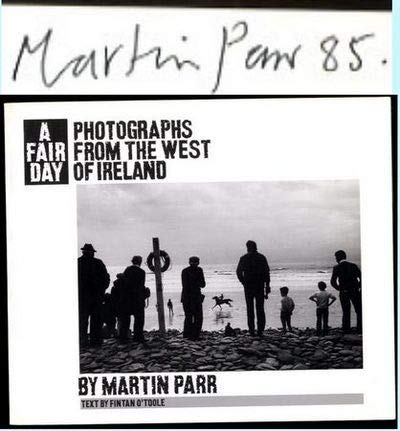 A Fair Day: Photographs from the West of Ireland.: Parr, Martin.