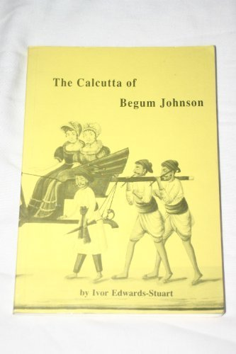 9780907799344: The Calcutta of Begum Johnson