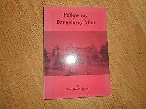 9780907799566: Follow My Bangalorey Man