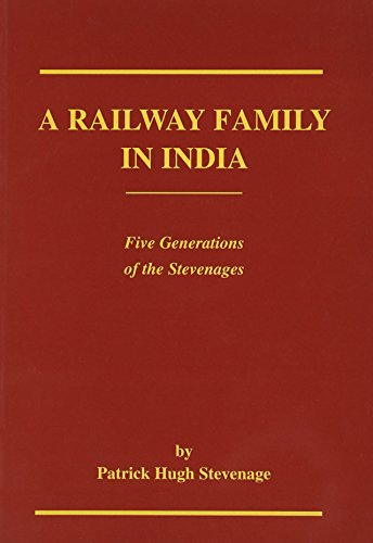 9780907799771: A Railway Family in India: Five Generations of the Stevenages