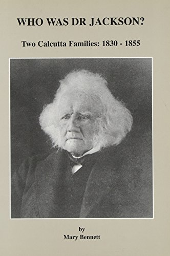 9780907799788: Who Was Dr.Jackson: Two Calcutta Families, 1830-1855 (Jackson, John)