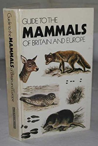 9780907812081: Guide to the Mammals of Britain and Europe