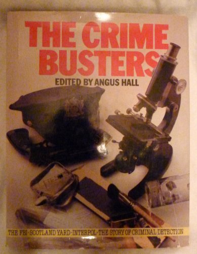 9780907812890: The Crime Busters: The FBI, Scotland Yard, Interpol - The Story of Criminal Detection