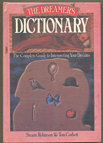 9780907812937: The Dreamer's Dictionary: The Complete Guide to Interpreting Your Dreams