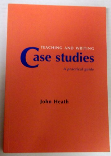 9780907815013: Teaching and Writing Case Studies: A Practical Guide