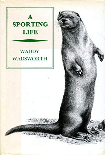 A Sporting Life.: Waddy Wadsworth.
