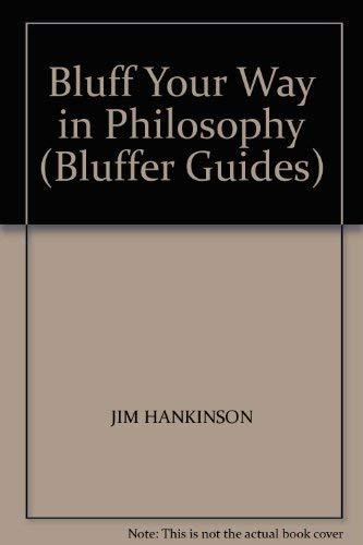 9780907830481: Bluff Your Way in Philosophy (Bluffer Guides)