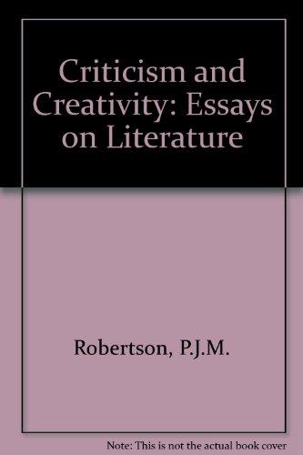 9780907839231: Criticism and Creativity: Essays on Literature