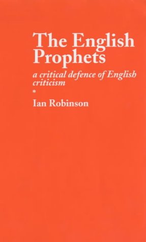 9780907839668: The English Prophets: A Critical Defence of English Criticism