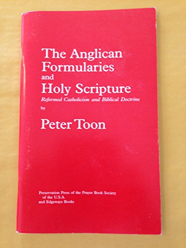 9780907839927: The Anglican Formularies and Holy Scripture: Reformed Catholicism and Biblical Doctrine