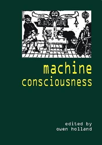 9780907845249: Machine Consciousness (Journal of Consciousness Studies,)