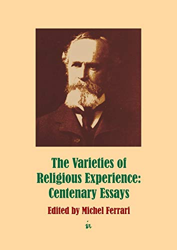 Varieties of Religious Experience: Centenary Essays