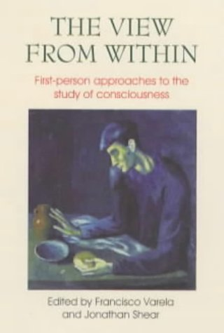 9780907845300: The View from Within: First-Person Approaches to the Study of Consciousness (Journal of Consciousness Studies, 6, No. 2-3)