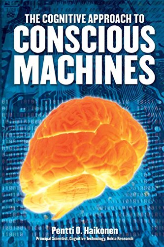 9780907845423: Cognitive Approach to Conscious Machines