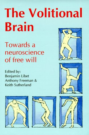 9780907845508: The Volitional Brain: Towards a Neuroscience of Free Will (Journal of consciousness studies)