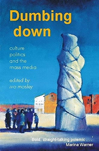 Dumbing Down: Culture, Politics, and the Mass Media (Paperback)