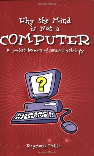 9780907845942: Why the Mind is Not a Computer: A Pocket Lexicon of Neuromythology (Societas)