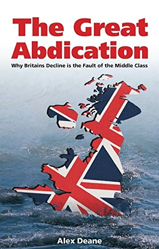 9780907845973: Great Abdication: Why Britain's Decline is the Fault of the Middle Class (Societas)