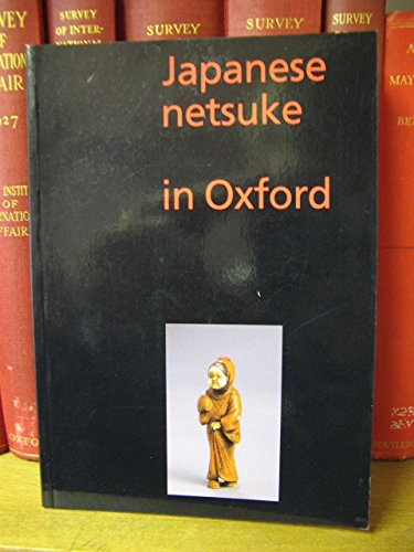 9780907849728: Japanese Netsuke in Oxford