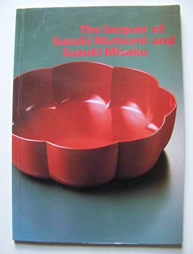 The Lacquer of Suzuki Mutsumi and Suzuki Misako; Japanska lackarbeten av Mutsumi och Misako Suzuki:...