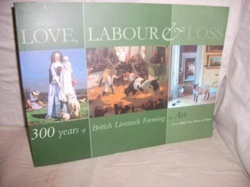 Love, Labour and Loss: 300 Years of