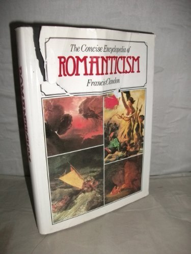 The Concise Encyclopedia of Romanticism