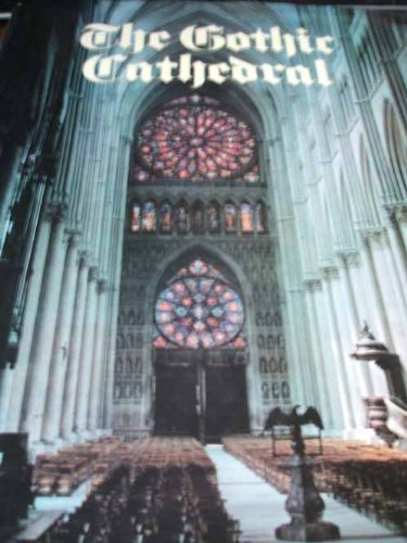 9780907853480: The Gothic Cathedral