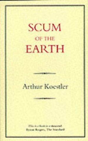 SCUM OF THE EARTH: Koestler, Arthur