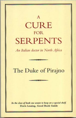 A Cure for Serpents, An Italian Doctor in North Africa