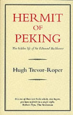 9780907871323: Hermit of Peking: The Hidden Life of Sir Edmund Backhouse (History and Politics)