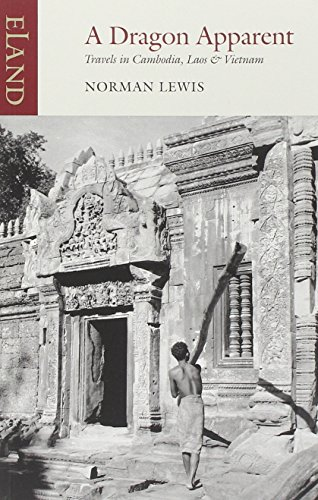 9780907871330: A Dragon Apparent: Travels in Cambodia, Laos, and Vietnam