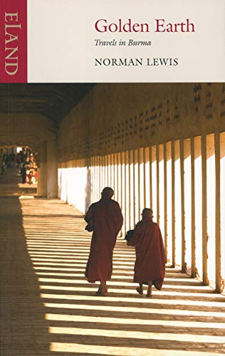 9780907871385: Golden Earth: Travels in Burma