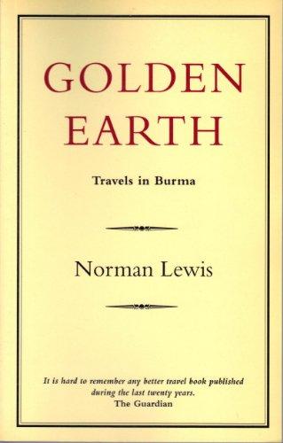 9780907871651: Golden Earth: Travels in Burma (History & Politics)