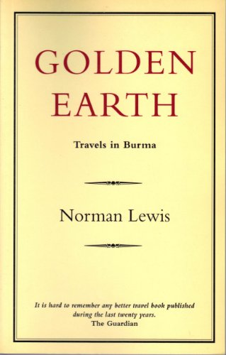 9780907871651: Golden Earth: Travels in Burma