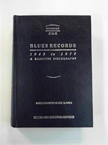 9780907872078: Blues Records, 1943-1970: A Selective Discography v. 1