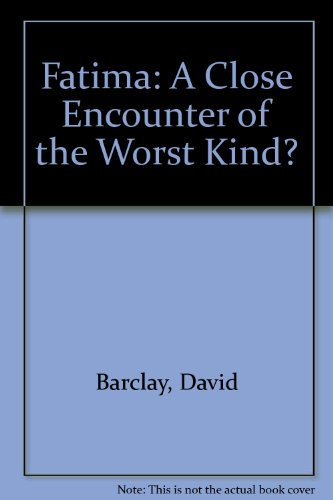 9780907877325: Fatima: A Close Encounter of the Worst Kind?