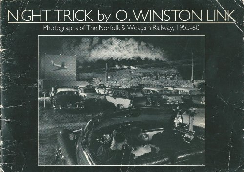 9780907879022: Night Trick by O. Winston Link: Photographs of The Norfolk & Western Railway, 1955-60